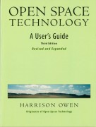 OPEN SPACE TECHNOLOGY: A User`s Guide